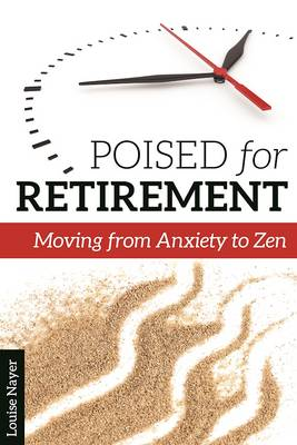 Poised for Retirement by Louise Nayer