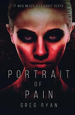 Portrait of Pain by Greg Ryan