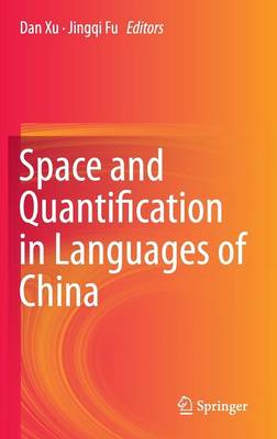 Space and Quantification in Languages of China by Dan Xu