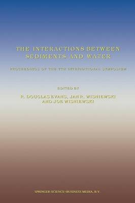 The Interactions Between Sediments and Water by R. Douglas Evans