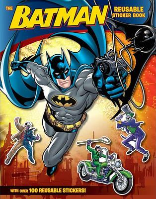 Batman Classic: The Batman Reusable Sticker Book by ,John Sazaklis