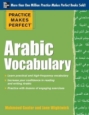 Practice Makes Perfect Arabic Vocabulary by Mahmoud Gaafar