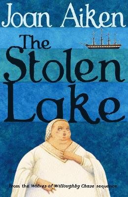 The Stolen Lake by Joan Aiken