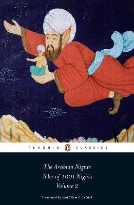 The Arabian Nights: Tales of 1,001 Nights: Volume 2 by Robert Irwin