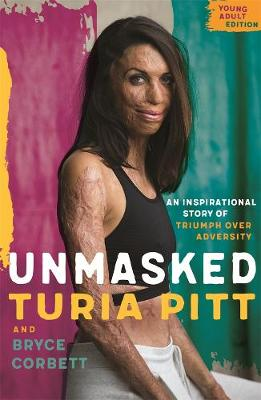 Unmasked Young Adult Edition by Turia Pitt