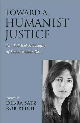 Toward a Humanist Justice by Debra Satz