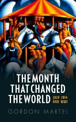 The Month that Changed the World by Gordon Martel