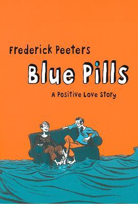 Blue Pills by Frederik Peeters