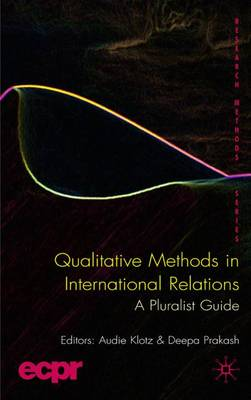 Qualitative Methods in International Relations by Audie Klotz