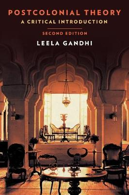 Postcolonial Theory: A Critical Introduction: Second Edition by Leela Gandhi
