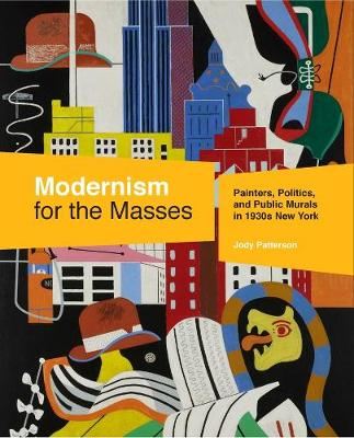 Modernism for the Masses: Painters, Politics, and Public Murals in 1930s New York book