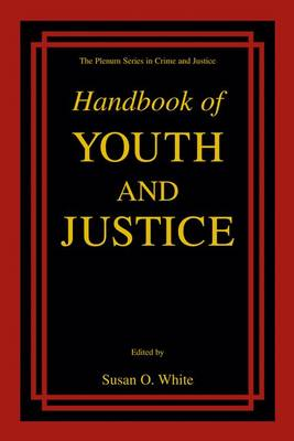 Handbook of Youth and Justice by Susan O. White