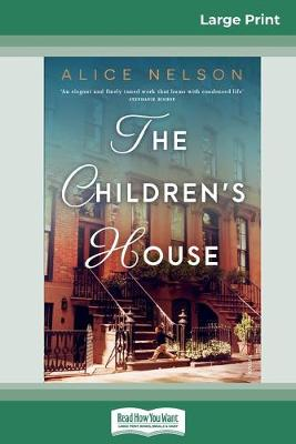The The Children's House (16pt Large Print Edition) by Alice Nelson
