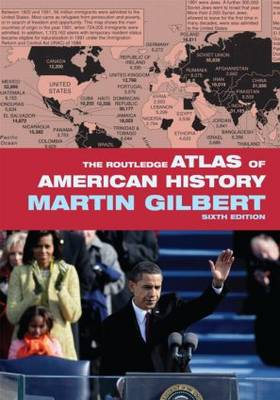 The Routledge Atlas of American History by Martin Gilbert