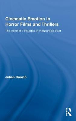 Cinematic Emotion in Horror Films and Thrillers by Julian Hanich