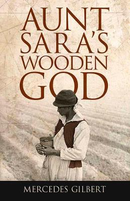 Aunt Sara's Wooden God by Mercedes Gilbert