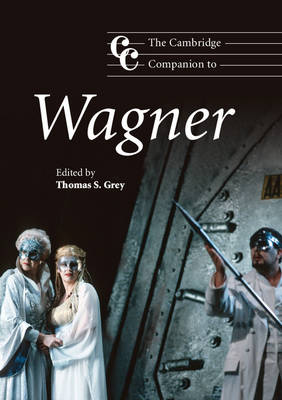 Cambridge Companion to Wagner by Thomas S. Grey