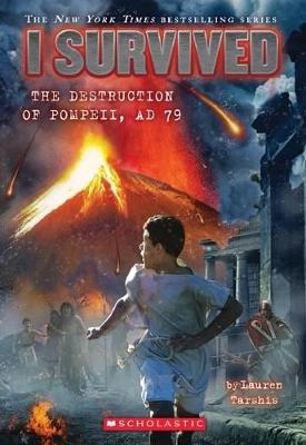 I Survived: Destruction of Pompeii, 79 AD by Lauren Tarshis