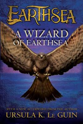 A Wizard of Earthsea by Ursula K Le Guin