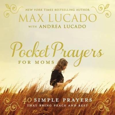 Pocket Prayers for Moms by Max Lucado