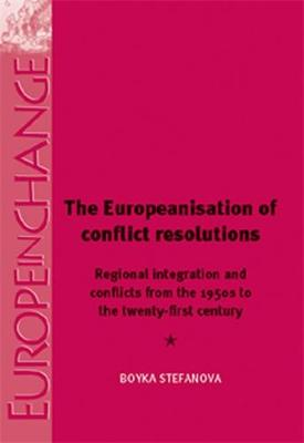 The Europeanisation of Conflict Resolutions by Boyka Stefanova