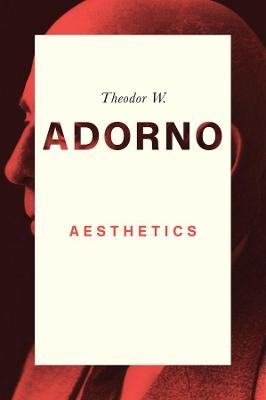 Aesthetics by Theodor W. Adorno