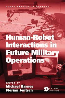 Human-Robot Interactions in Future Military Operations by Dr Florian Jentsch