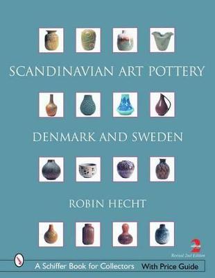 Scandinavian Art Pottery by Robin Hecht Minardi