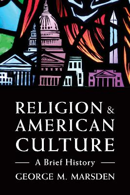 Religion and American Culture by George M. Marsden
