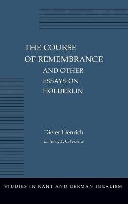 Course of Remembrance and Other Essays on Hoelderlin by Dieter Henrich