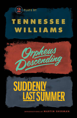 Orpheus Descending and Suddenly Last Summer book