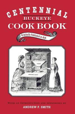 Centennial Buckeye Cook Book by Andrew F. Smith