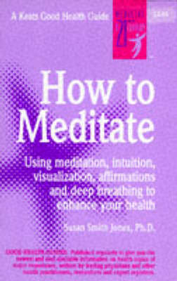 How to Meditate by Susan Smith Jones