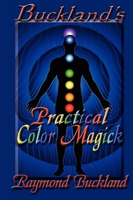 Buckland's Practical Color Magick by Raymond Buckland