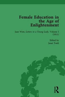 Female Education in the Age of Enlightenment, vol 4 by Janet Todd