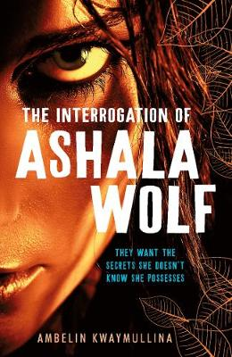 The Tribe 1: The Interrogation of Ashala Wolf by Ambelin Kwaymullina