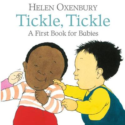 Tickle, Tickle: A First Book for Babies by Helen Oxenbury