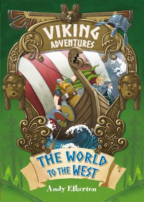 Viking Adventures: The World to the West by Andy Elkerton