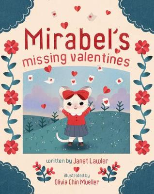 Mirabel's Missing Valentines by Janet Lawler
