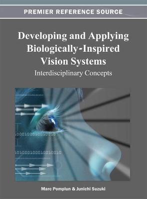 Developing and Applying Biologically-Inspired Vision Systems by Marc Pomplun