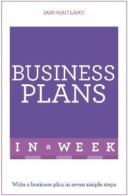 Business Plans in a Week by Iain Maitland