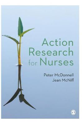 Action Research for Nurses by Peter McDonnell