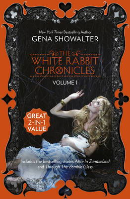 ALICE IN ZOMBIELAND/THROUGH THE ZOMBIE GLASS The White Rabbit Chronicles by Gena Showalter