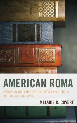 American Roma by Melanie R. Covert