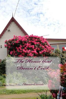 The House That Doesn't Exist by Eleanor Coombe