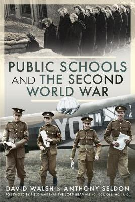 Public Schools and the Second World War by Sir Anthony Seldon, David Walsh