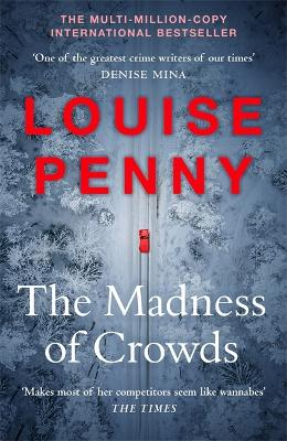The Madness of Crowds: Chief Inspector Gamache Novel Book 17 book