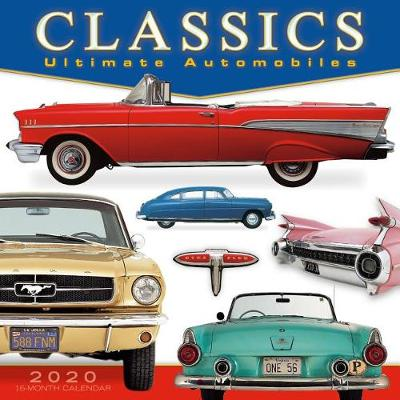 Classics 2020 16-Month Calendar: Ultimate Automobiles by DK Publishing