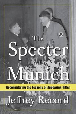 The Specter of Munich by Jeffrey Record