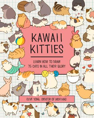 Kawaii Kitties: Learn How to Draw 75 Cats in All Their Glory book